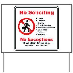 no soliciting--if we don't know you don't bother us