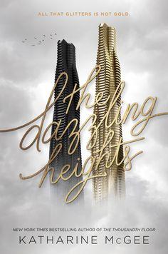 The Thousandth Floor Series Katharine McGee (The Thousandth Floor #1, The Dazzling Heights #2, and The Towering Sky #3).
