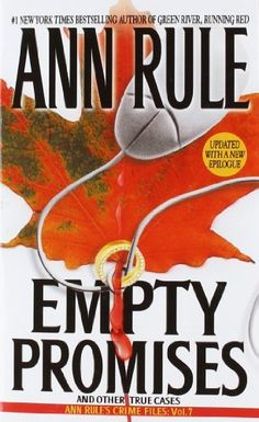 Empty Promises by Ann Rule. $7.99. Author: Ann Rule. Publisher: Pocket Books (January 1, 2001). Series - Ann Rule's Crime Files (Book 7)