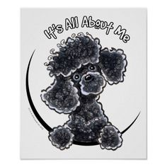 """Poodle Dogs Black Toy Poodle IAAM Poster - Funny design for toy black Poodle lovers. To change the background color, click the orange """"customize it!"""" button, then select the down arrow beside """"edit"""", then """"background"""" and select a background color. Perros French Poodle, French Poodles, Standard Poodles, Poodle Drawing, Arte Fashion, Diy Fashion, Poodle Cuts, Puppy Cut, Tea Cup Poodle"""