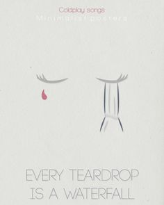 Coldplays Every Tear Drop Is A Waterfull  by Fernanda Carvalho, via Behance