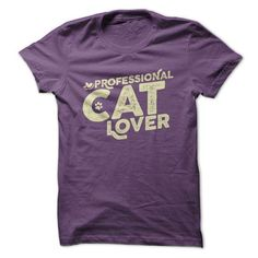 Professional Cat Lover T Shirts, Hoodies. Check price ==► https://www.sunfrog.com/Pets/Professional-Cat-Lover.html?41382 $21