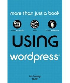 Guide to WordPress with video tutorials and audio sidebars: Get comfortable using WordPress fast, with this media-rich, customized, hands-on learning experience! Covers Wordpress 3 by QuePublishing via Scribd.