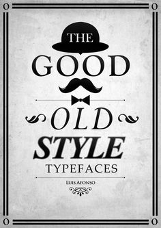 """""""The Good Old Style Typefaces"""" Just playing around with typography. I hope you…"""
