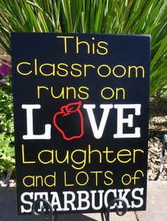 Let's just say I have a coffee maker in my classroom, and the love and laughter come gradually as the pot gets emptied!