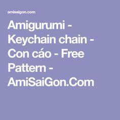 Amigurumi - Keychain chain - Con cáo - Free Pattern - AmiSaiGon.Com