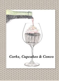 Corks, Cupcakes & Convo! Cute Wine Party theme!