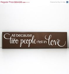 July 4th Sale All because two people fell in love wood by LEVinyl