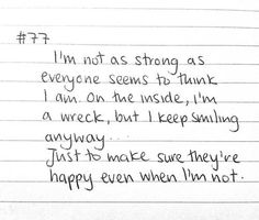 I'm broken but pretend I'm not to make others happy...I don't want them to feel at all sad because I know feeling that way sucks so f'n much Pretending To Be Happy, Feeling Worthless, Depression Quotes, How I Feel, True Quotes, Deep Quotes, Deep Thoughts, That Way, Are You Happy