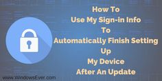 Use My Sign-in Info To Automatically Finish Setting Up My Device After An Update