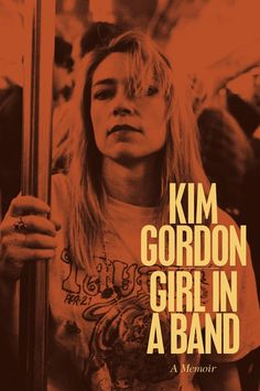 "grungebook: "" Here's the cover of Kim Gordon's memoir Girl in a Band, out Feb. 24, 2015. """