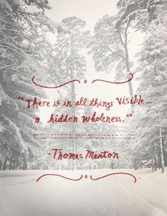 """""""there is in all things visible a hidden wholeness."""""""