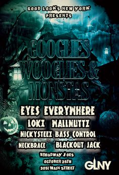 Googlies Wooglies & Monstas, A Halloween Extravaganza, Featuring Eyes Everywhere, Loki, Bass Control & NickySteez