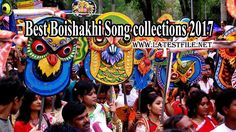 Download Best Boishakhi Song Collections 2017