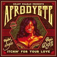 Grant Phabao & AFRODYETE - Itchin For Your Love by ParisDJs on SoundCloud