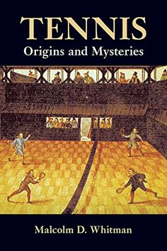 Tennis: Origins and Mysteries ** More info could be found at the image url.