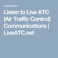 Listen to Live ATC (Air Traffic Control) Communications | LiveATC.net