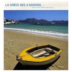 """""""La Grèce des 4 saisons"""" by Maud Vidal-Naquet and Laurent Fabre Vidal, Fabre, Laurent"""