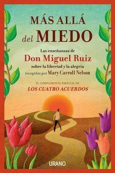 Más allá del miedo // Mary Carroll Nelson y Don Miguel Ruiz // Urano