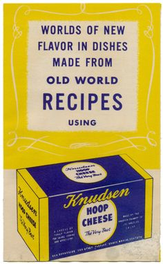 Flavor In Dishes Made From Old World Recipes Using Knudsen Hoop Cheese, 1948 - Hoop Cheese Sandwich Spread, Cheese Cake, Crumb Mixture  http://www.amazon.com/gp/product/B01MDTB7IJ/ref=cm_sw_r_tw_myi?m=A3FJDCC1SFO8CE
