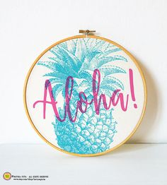 Aloha pineapple Embroidery Hoop Art-hand printed by naturapicta
