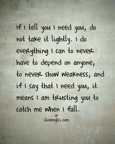 If I say I need you I'm trusting you!