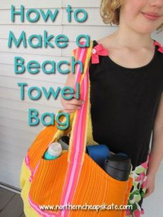 Learn how to make a great bag for the beach from a simple beach towel!
