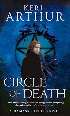 Circle of Death (Damask Circle Novel bk2 by Keri Arthur