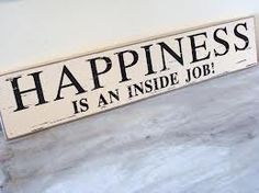 happiness is an inside job - Buscar con Google