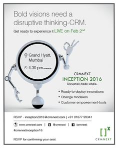 Get ready to experience a disruptive thinking CRM at CRMNEXT Inception 2016 ‪#‎crmnextinception16‬