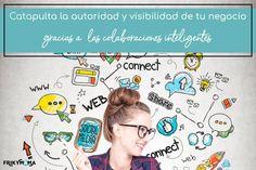 Catapulta la autoridad y visibilidad de tu negocio online gracias a las colaboraciones inteligentes Marca Personal, Marketing, Blog, Socialism, Social Networks, Catapult, Time Management, Blogging