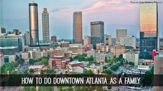 Whether you are a local or a family visiting from out of town, here is where to visit, what to do, where to eat and where to stay in Downtown Atlanta.