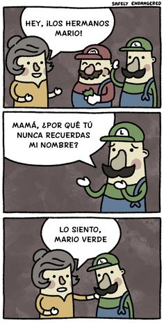 """¡Los hermanos Mario! Hahaha. I can still read enough Spanish to get this! SO. Ahem. It goes """"Hey Mario Brothers!"""" then """"Mom, why do you never remember my name?"""" and then """"Sorry, green Mario."""" #Spanish"""