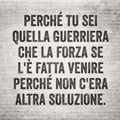 Per forza.... Italian Quotes, Quotes About Everything, My Philosophy, My Diary, Interesting Quotes, My Mood, True Words, Love Of My Life, Positive Quotes