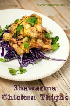 Shawarma Chicken Thighs - Eat Your Beets