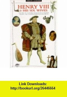 Henry VIII  His Six Wives (9781860070303) John Guy , ISBN-10: 1860070302  , ISBN-13: 978-1860070303 ,  , tutorials , pdf , ebook , torrent , downloads , rapidshare , filesonic , hotfile , megaupload , fileserve