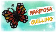 MARIPOSA QUILLING - PASO A PASO