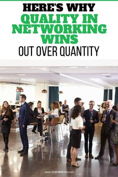 Here's Why Quality In Networking Wins Out Over Quantity. If you want to build quality relationships with business leaders and executives, then here's why you should put quality in networking over everything else. - #Networking #QualityOverQuantity #Cleverism