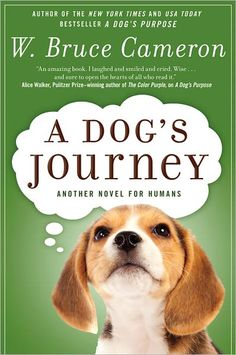 Read: In one evening, couldn't put it down.. a little darker than A Dog's Purpose, but heartwrenching all the same.   Sequel to 'A Dog's Purpose' [A Dog's Journey; W. Bruce Cameron]