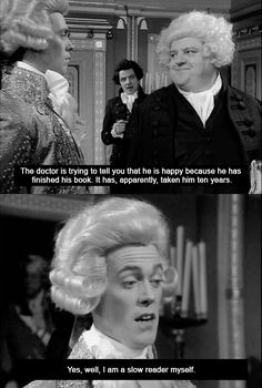 blackadder. (Dr Johnson wrote the first english dictionary and it took him 10 years to write - not to read)