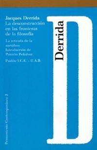 La desconstrucción en las fronteras de la filosofía : la retirada de la metáfora / Jacques Derrida