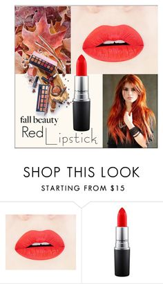 """""""Fall Beauty Red Lipstick"""" by frenchfriesblackmg ❤ liked on Polyvore featuring beauty and MAC Cosmetics"""