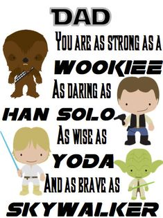 Star Wars Print Dad you are as strong as a Wookiee as by ANewDae