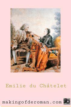 Gabrielle Emilie du Châtelet, née Le Tonnelier de Breteuil, est considerée comme la première savante ( reconnue pour son travail par ses contemporains ) française. Epistolière, traductrice, femme de lettres, noble, physicienne, philosophe, commentatrice, femme très « à la mode » à son époque, elle a contribué à beaucoup d'ouvrages, de traductions de traité. Quittant sa vie mondaine lors de sa rencontre avec Voltaire, Madame du Châtelet consacre le reste de sa vie aux sciences et aux lettres. Madame, Roman, Movie Posters, Painting, Learn Physics, Dating, Letters, Film Poster, Painting Art