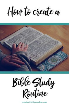 How to create a Bible Study Routine.  #Bible #Devotional #BibleStudy #MorningRoutine #Christian #Faith