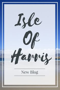In March 2017 Graham and I, along with our friends Jo and Michael, flew to Harris in the Outer Hebrides to join our friends John and Maria at a stunning holida Isle Of Harris, Outer Hebrides, Photo Story, News Blog, About Me Blog