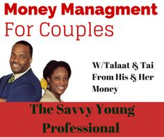 Money Management for Couples w/ Talaat & Tai (EP. 9) http://thesyp.com/1KMfNcf #HisandHerMoney #Podcast #iTunes #Stitcher #MoneyManagement #CouplesandMoney #PowerCouples #TheSavvyYP #ValentinesDay