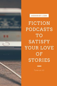 3 great fiction podcasts that will help quench your love of stories.