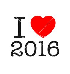 I love 2016 year vector