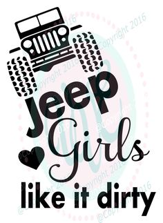 Jeep Girls Like it Dirty, svg dxf png, climbing jeep cutting files for making car jeep truck decal, shirt, t-shirt by VinylVixenExpress on Etsy